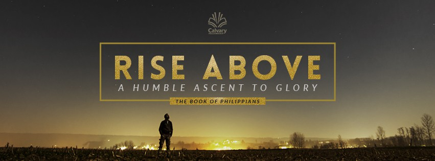 """New Sermon Series Artwork for the Book of Philippians - """"Rise Above: Humble Ascent to Glory"""""""