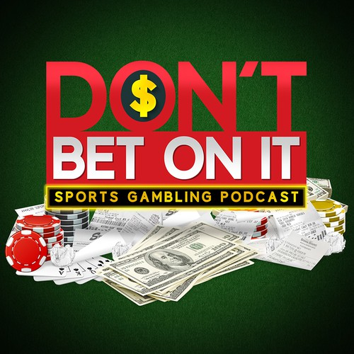 Don't Bet On It (Podcast)