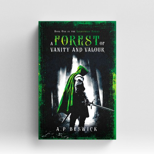 """Book cover """"A Forest of Vanity and Valour"""" - A.P. Beswick"""