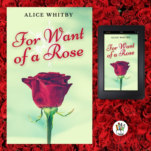 Book cover of a romance titled : For want of a rose