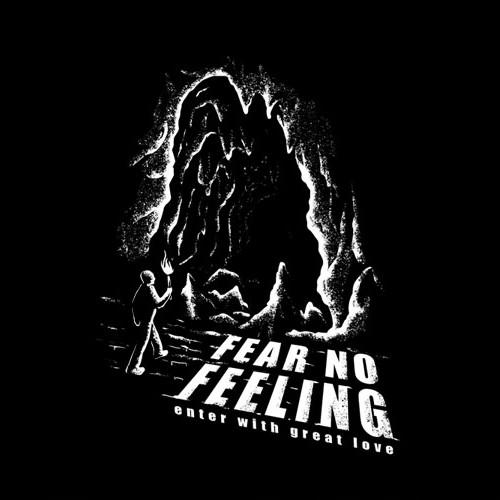 Fear No Feeling Shirt Design