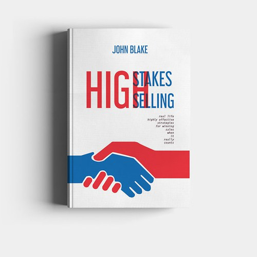 """book cover for brand new book title """"High Stakes Selling"""""""