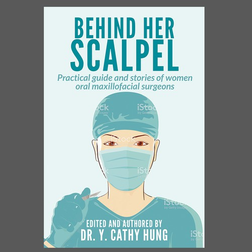Behind Her Scalpel- A guide for women oral maxillofacial surgeons