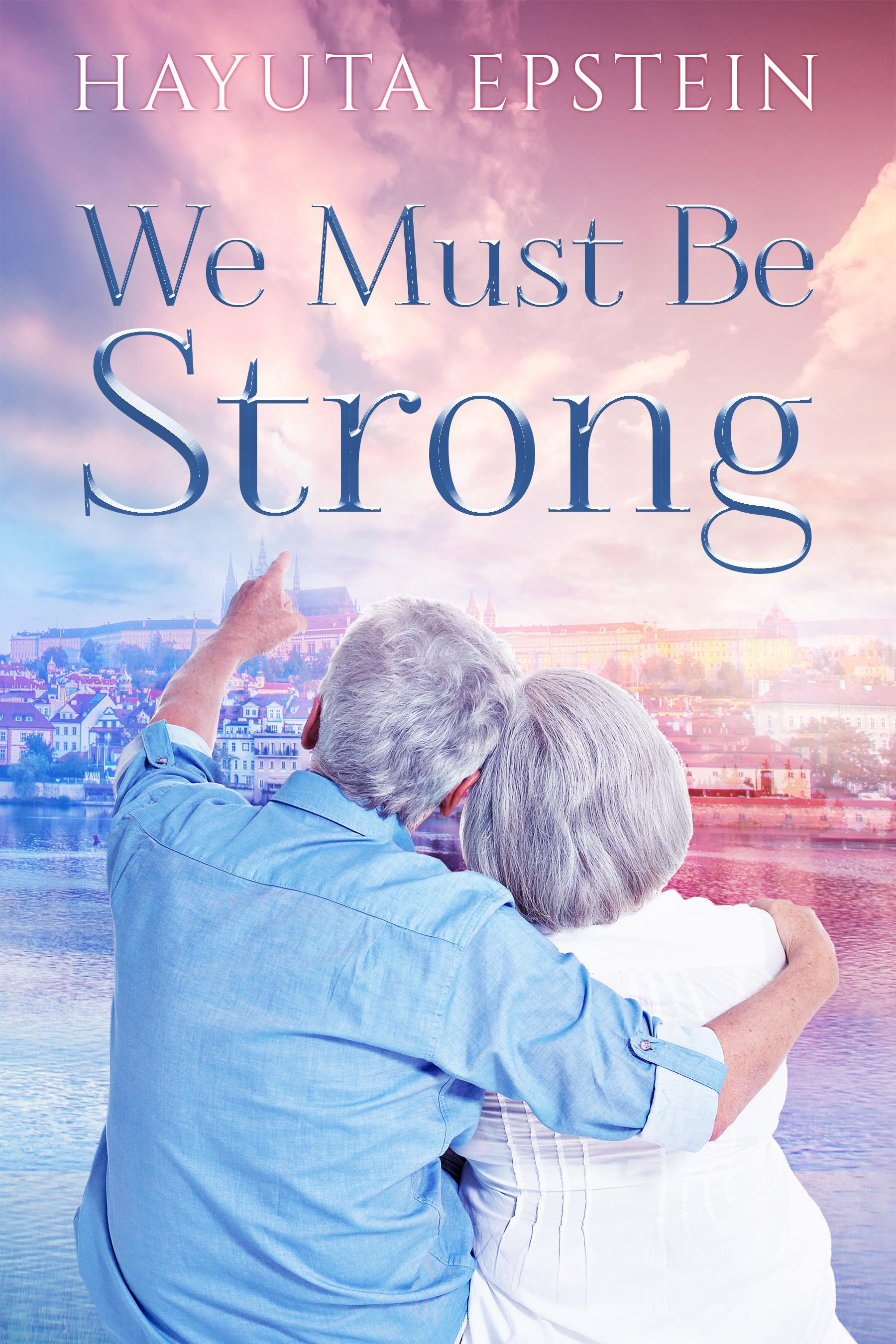We Must Be Strong - Hayuta Epstein