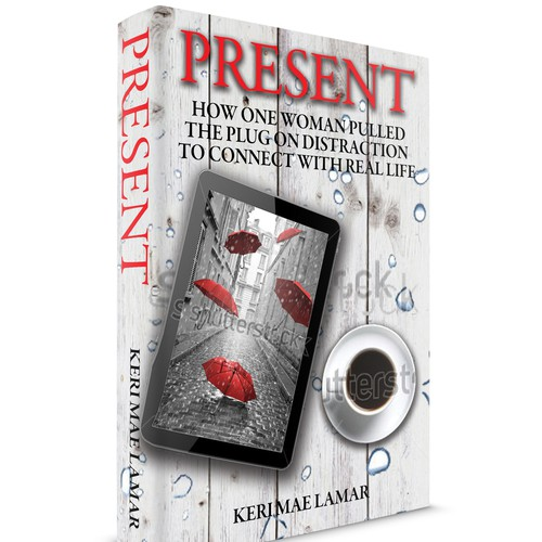 A compelling book cover that invites readers to be present in their own lives