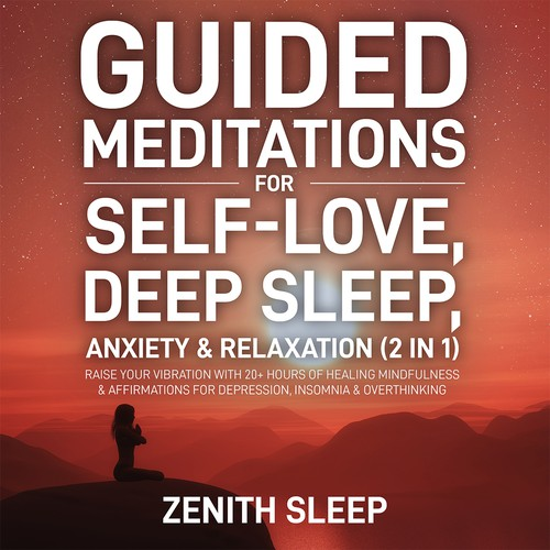 Guided Meditations For Self-Love, Deep Sleep, Anxiety & Relaxation (2 in 1)