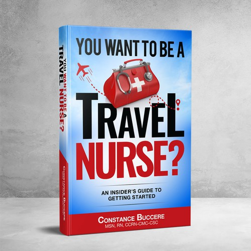 You Want to Be a Travel Nurse?