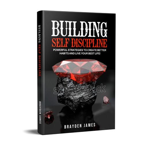BUILDING SELF DISCIPLINE