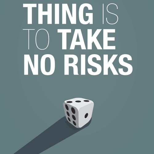 """Poster with a quote """"The riskiest thing is to take no risks"""""""