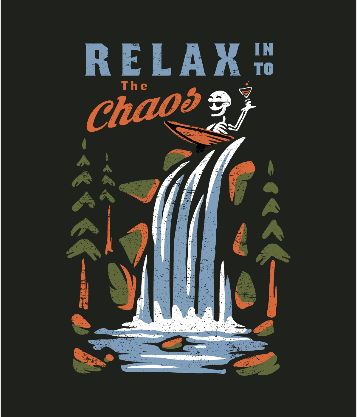 T Shirt Designs for RELAX INTO THE CHAOS