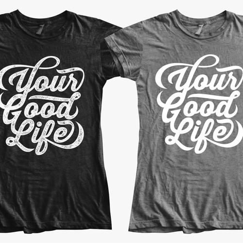 "Design ""Your Good Life"" Graphic Tee!"