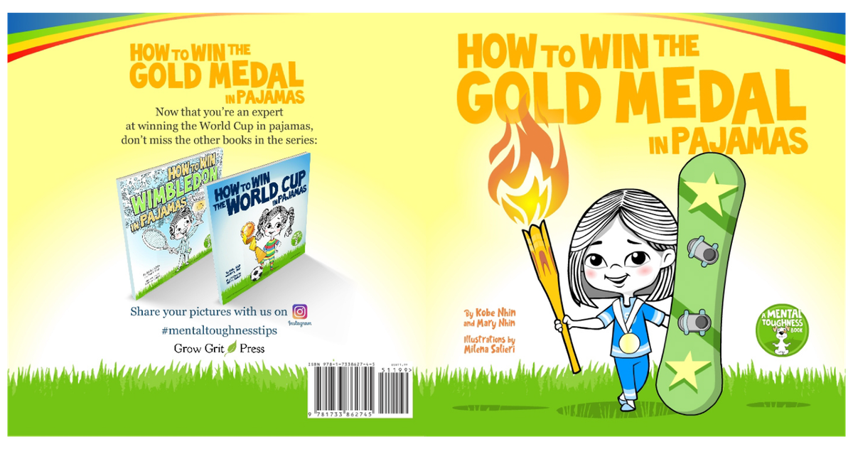 How to Win Olympic Gold in Pajamas: Mental Toughness for Kids (Book 3 of ?)