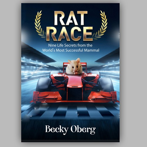 Rat Race: Nine Life Secrets from the World's Most Successful Mammal