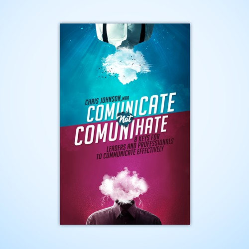 "Bold book cover for ""Communicate not Communihate"""