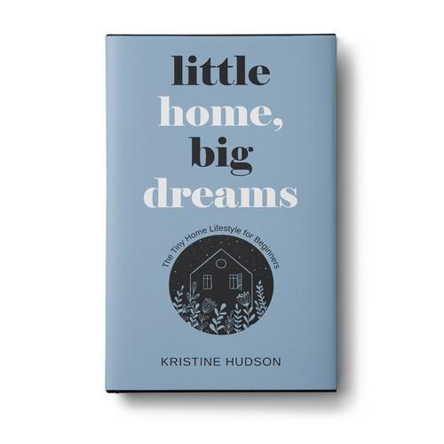 Little home, big dreams