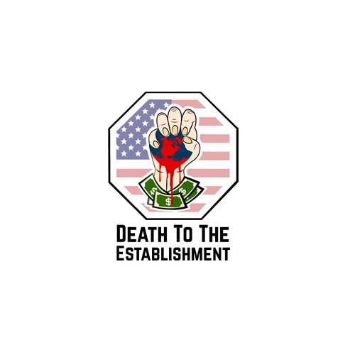 Death To The Establishment.