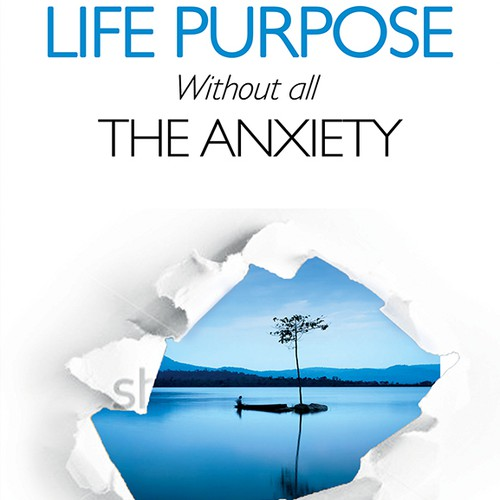 Life Purpose without all the Anxiety