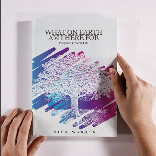 "Book cover redesign for ""What on Earth Am I Here For? The Purpose Driven Life"" by Rick Warren"