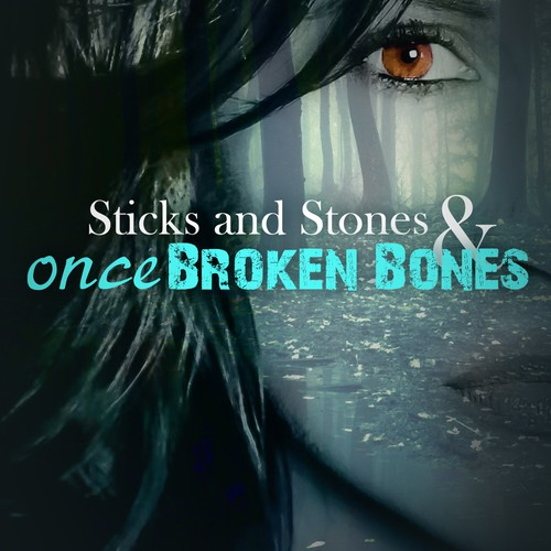Sticks and Stones & once Broken Bones