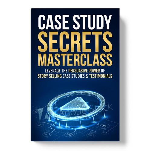 Case Study Secrets Masterclass
