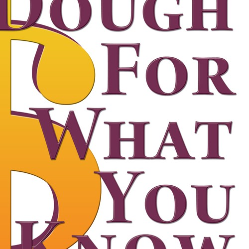 Dough For What you Know