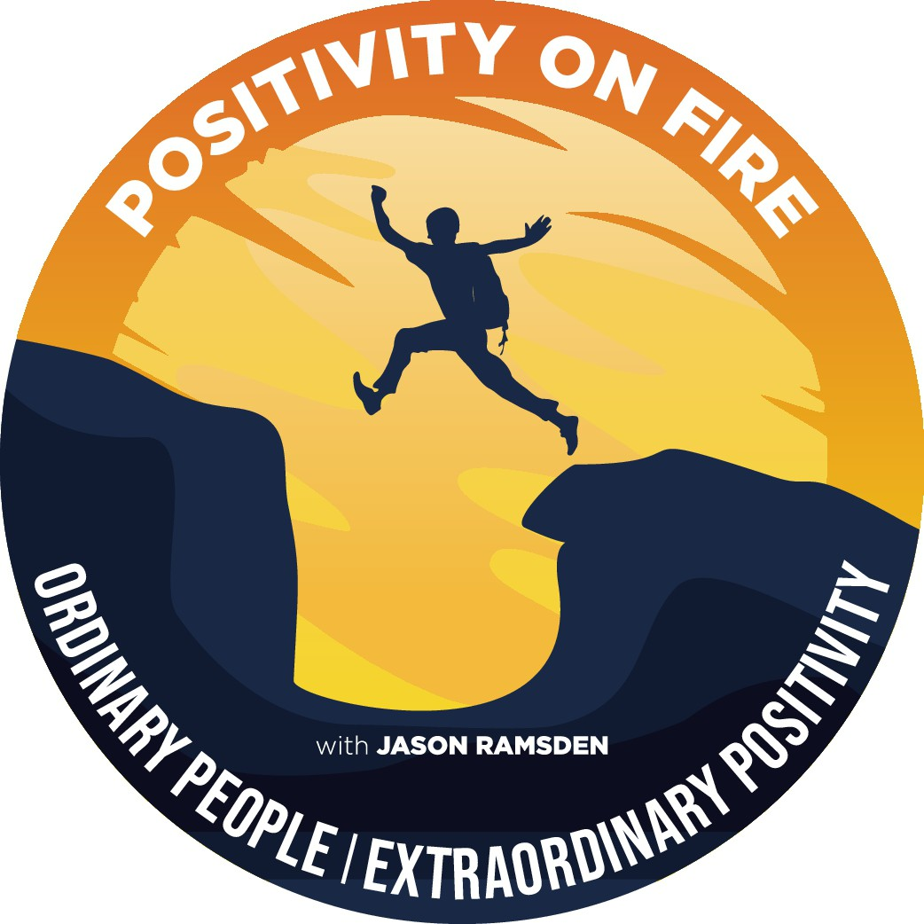Positivity on Fire: Ordinary People; Extraordinary Positivity