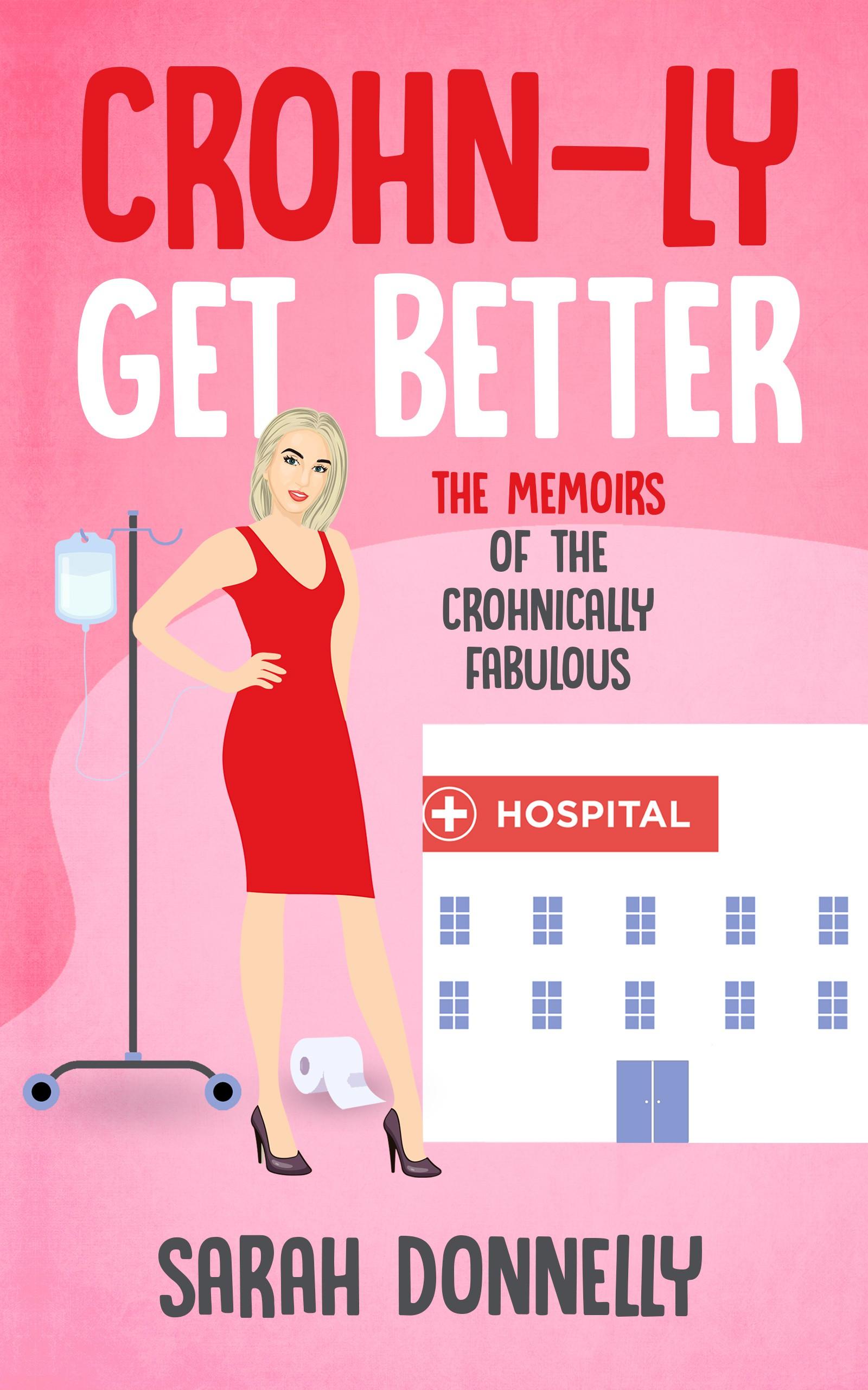 A memoir based off my experience with Crohn's disease