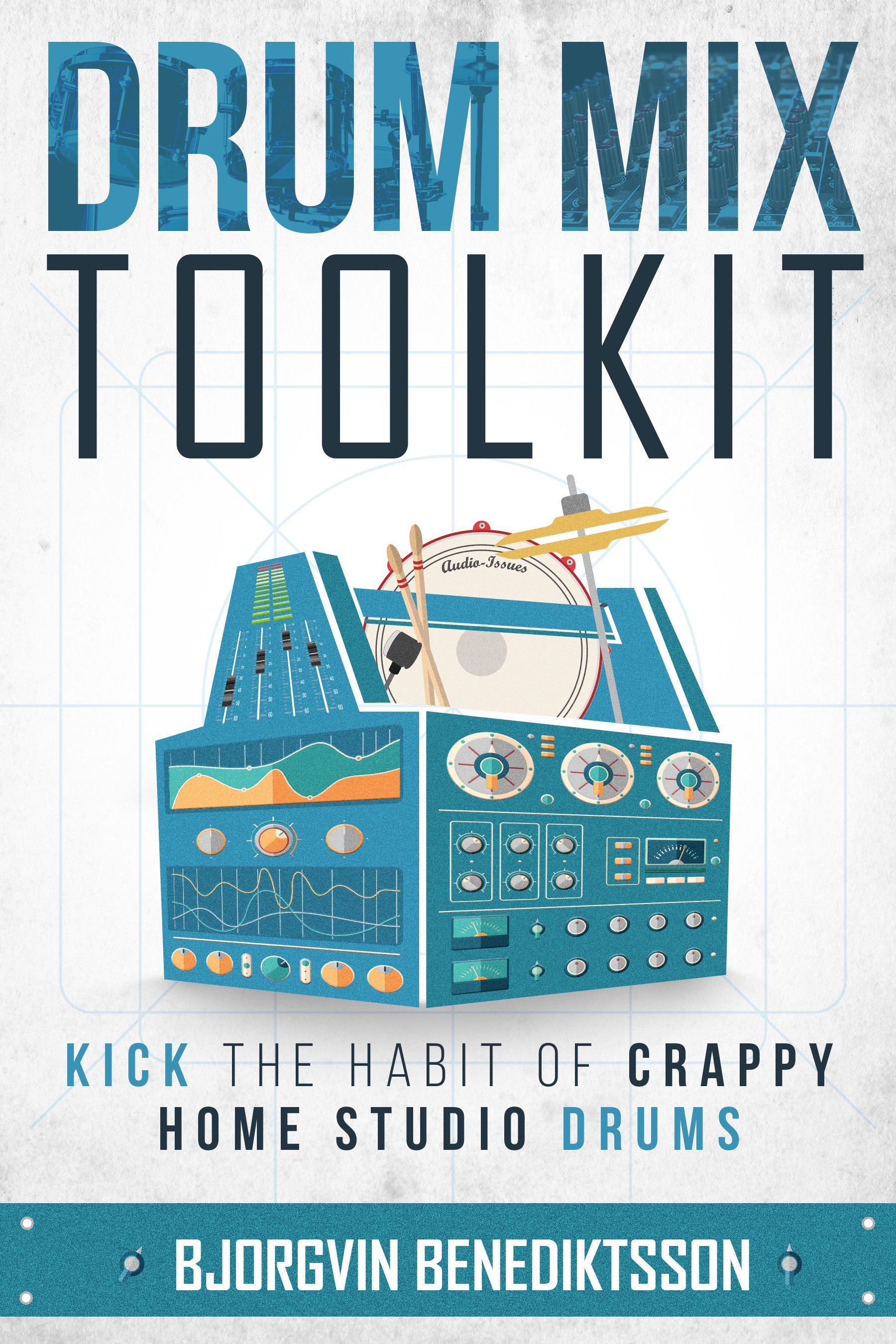 Drum Mix Toolkit: Design a Best-Selling Book Cover about music production and mixing drums
