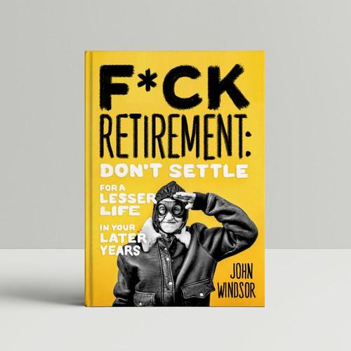 fuck retirement