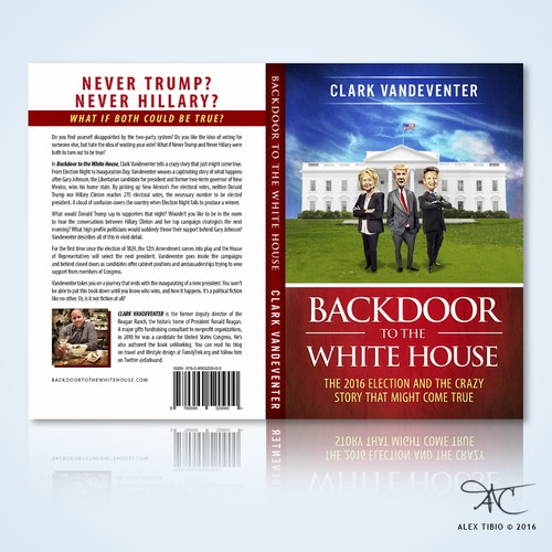 "Full cover design for Clark Vandeventer's ""Backdoor to the White House""."