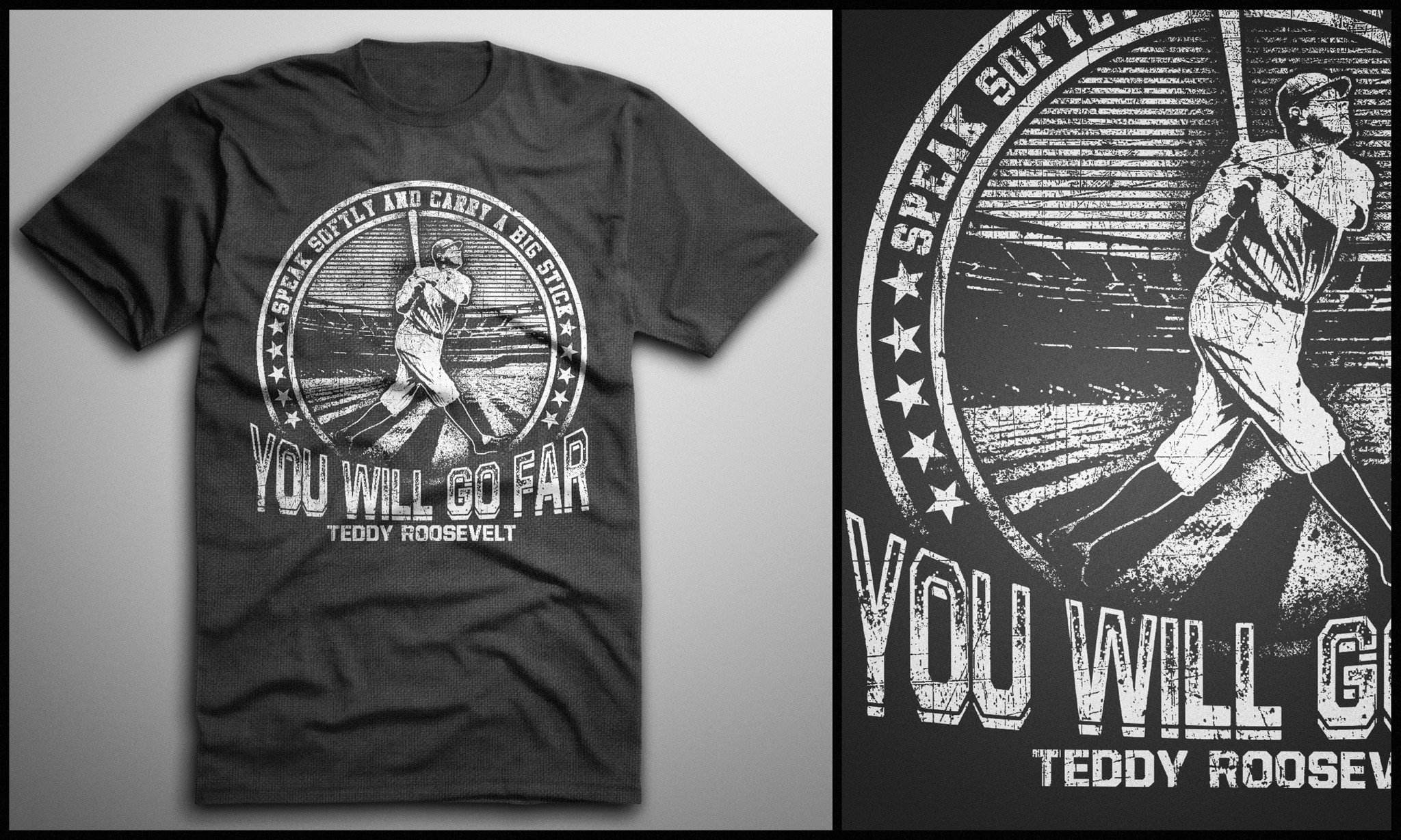 Design a shirt that would make Babe Ruth and Teddy Roosevelt proud