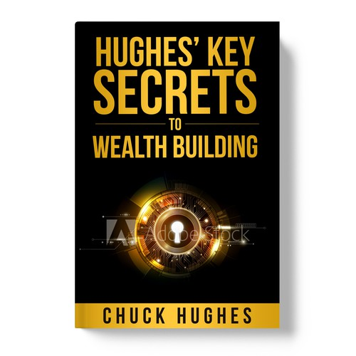 Hughes' Key Secrets to Wealth Building
