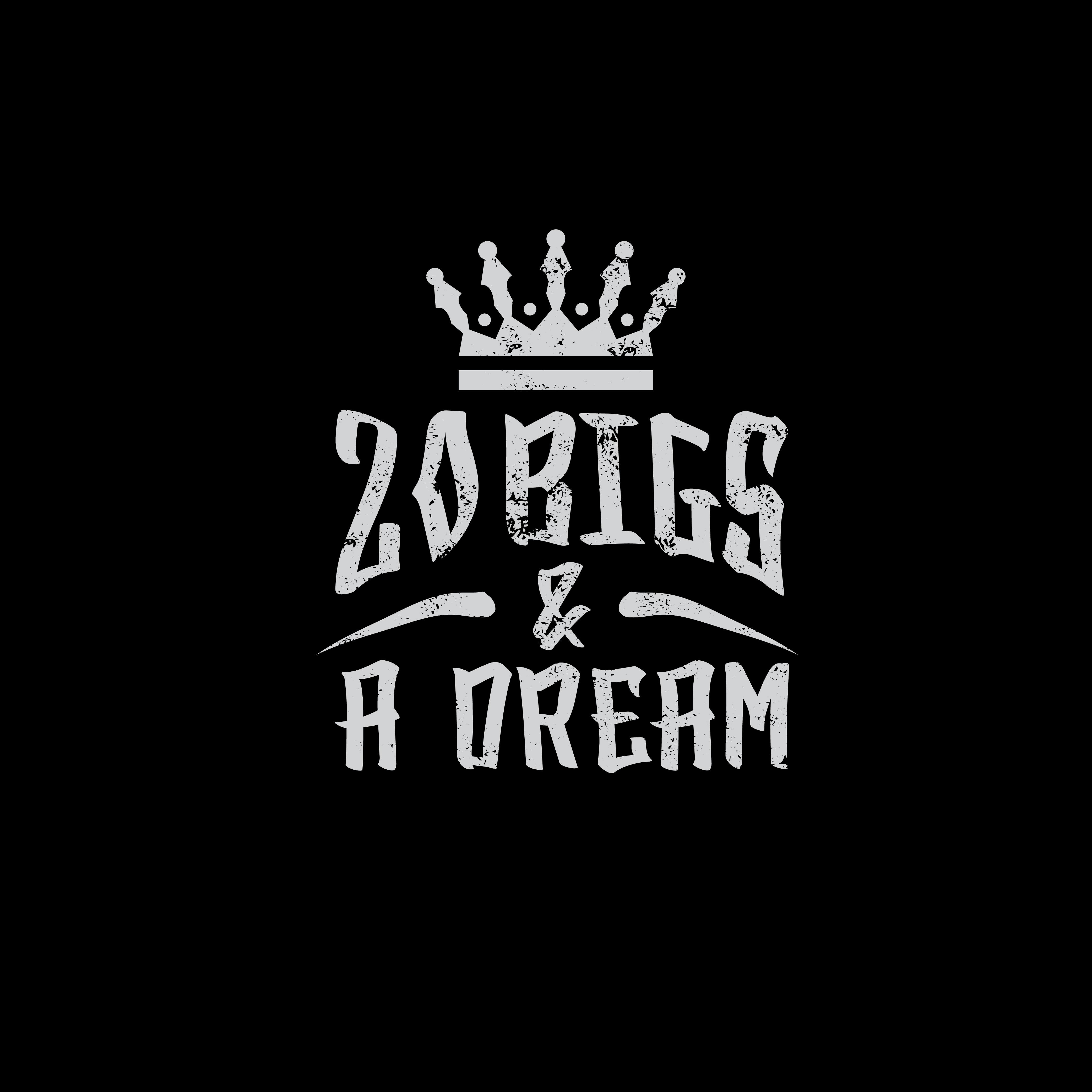 20 Bigs & A Dream
