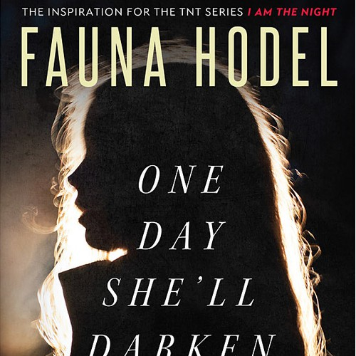 One Day She'll Darken: The Mysterious Beginnings of Fauna Hodel by Fauna Hodel (with J.R. Briamonte)