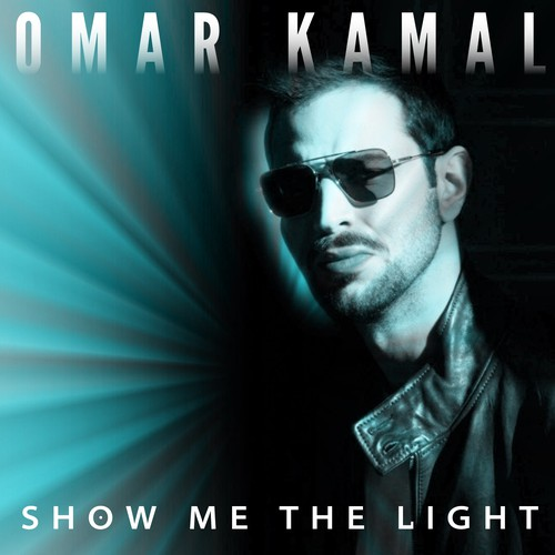 Omar Kamal - Show Me The Light