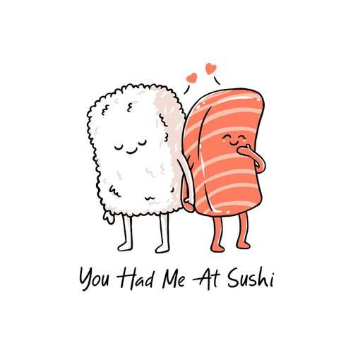 You Had Me At Sushi