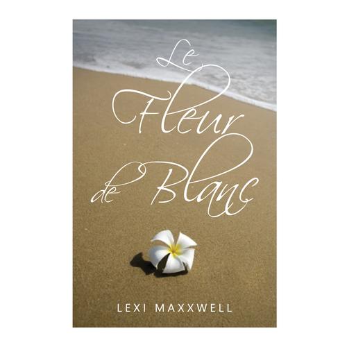 Create a cover for the romantic book Le Fleur de Blanc by Lexi Maxxwell