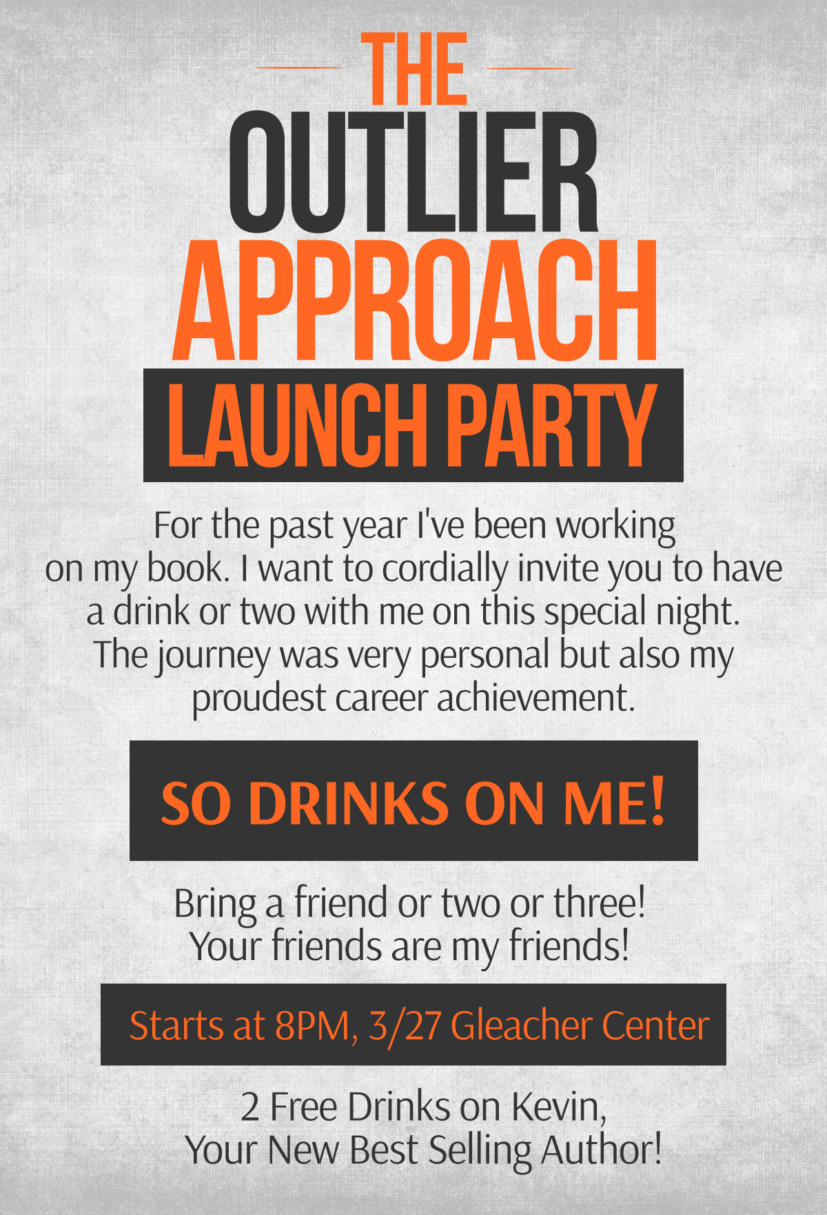 The Outlier Approach Book Launch Party (Please get back to me in 24 hours)