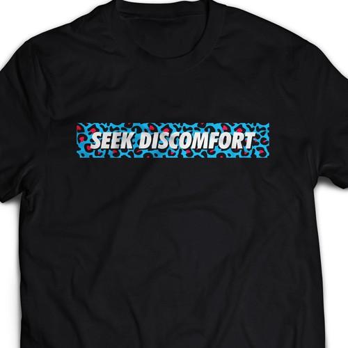 T SHIRT DESIGN FOR SEEK DISCOMFORT - CAL