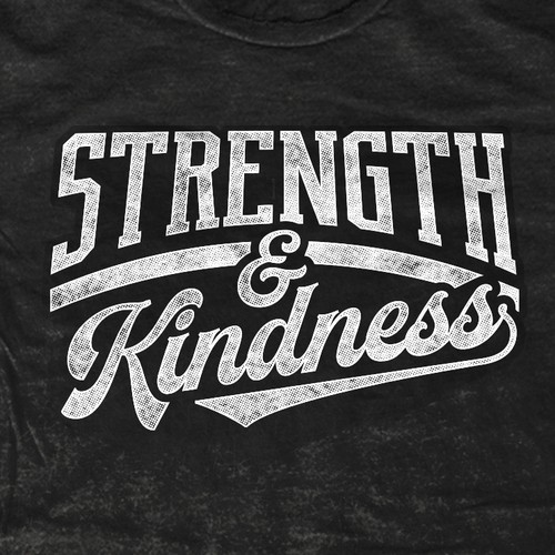 Strength & Kindness