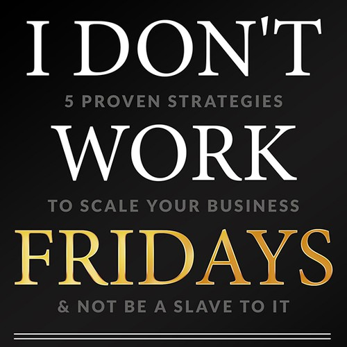 "Create a book cover for a soon to be published book called ""I don't work Fridays"""