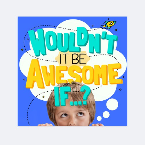 Wouldn't it be Awesome if... Podcast cover
