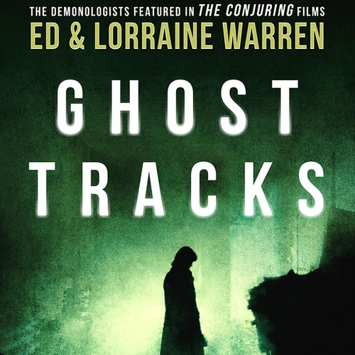 Ghost Tracks: Case Files of Ed & Lorraine Warren by Cheryl A. Wicks