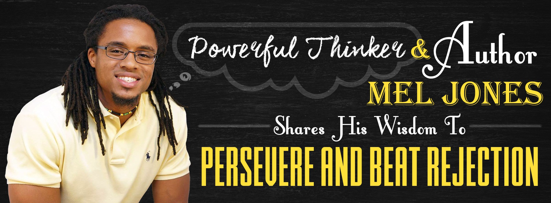 1900 x 700 Product Banner For Powerful Thinker and Author Mel Jones Shares His Wisdom To Persevere a