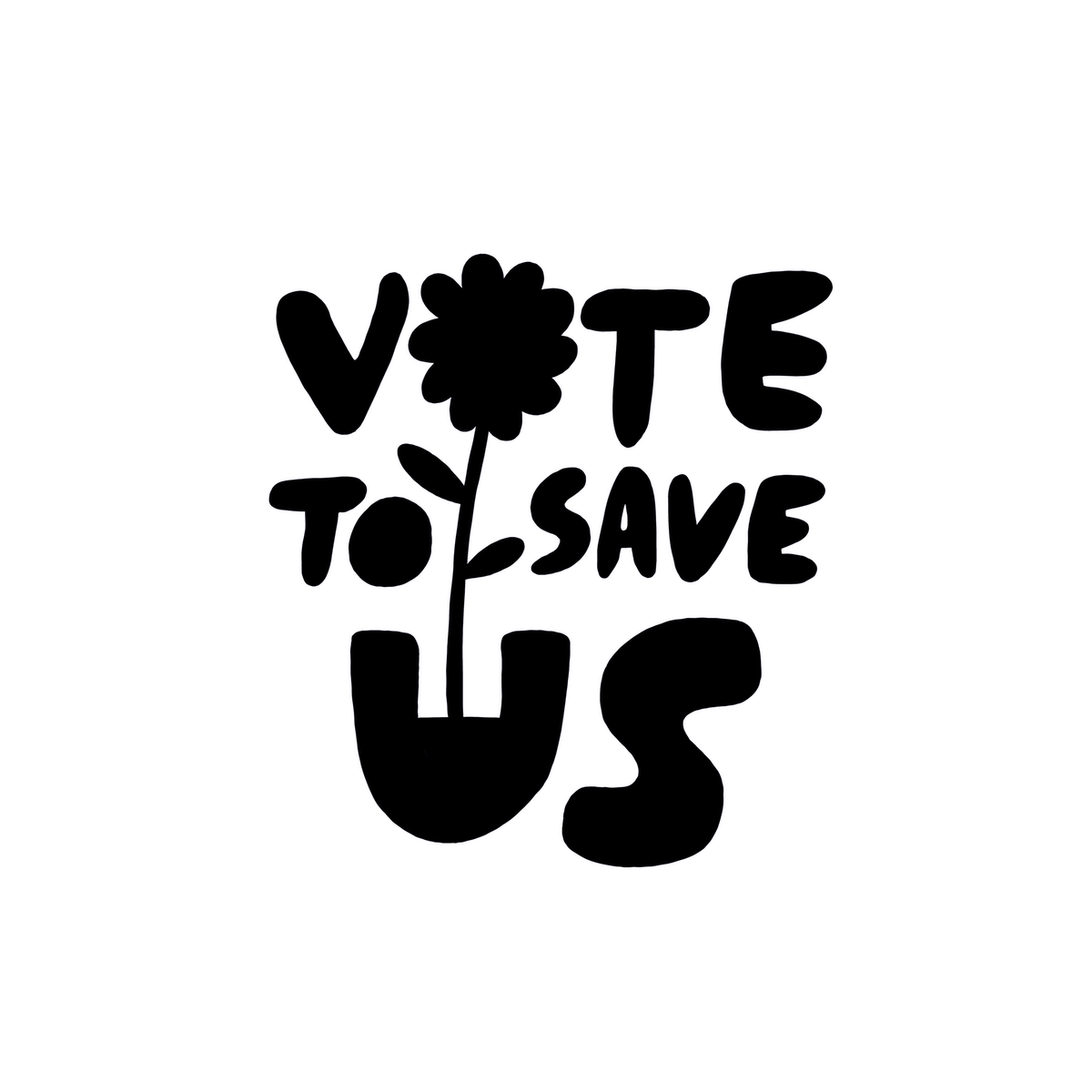 VOTE TO SAVE US - Design The Iconic 2020 Get Out The Democratic Vote Art