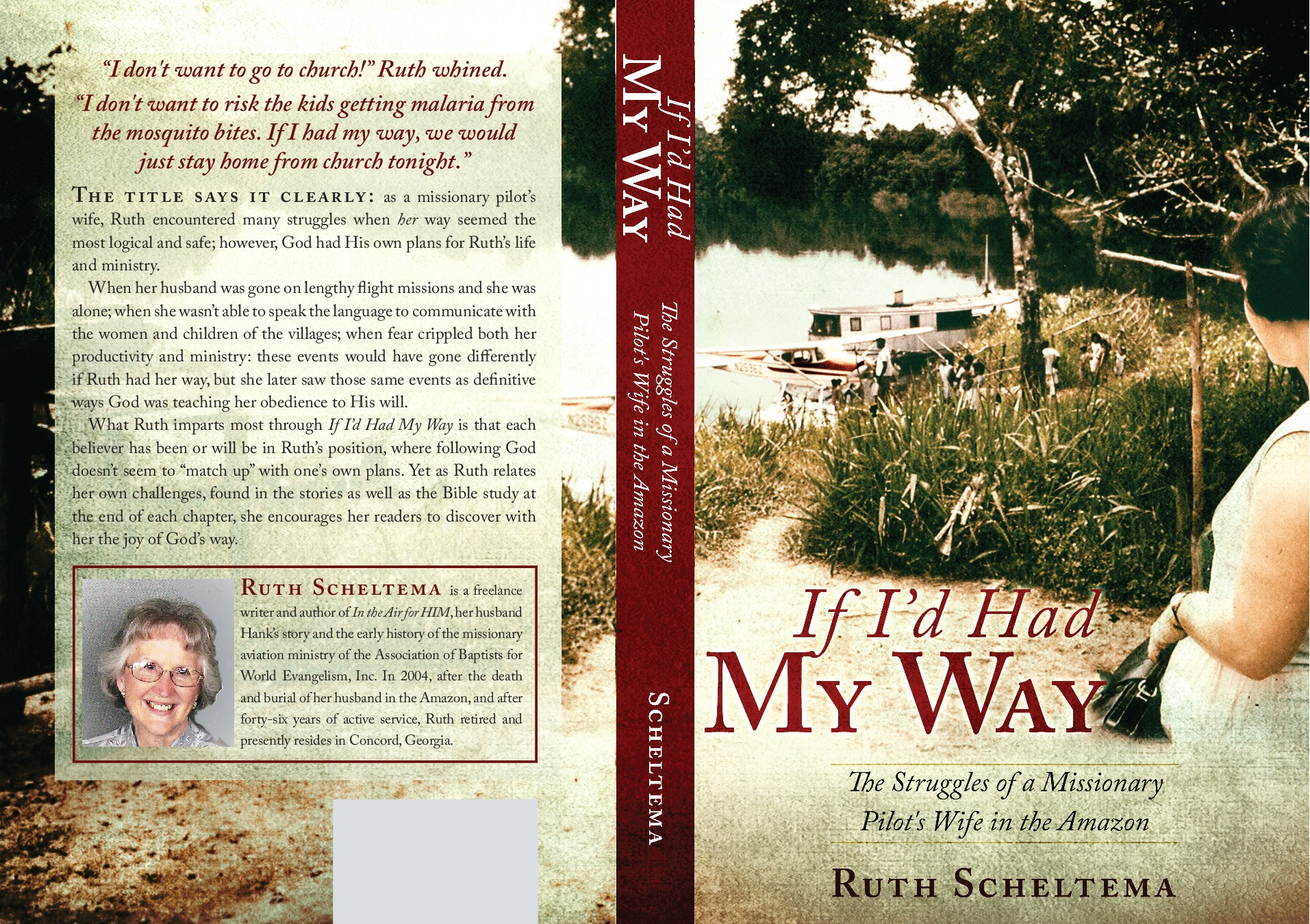 """If I'd Had My Way""  Subtitle:  The struggles of a missionary pilot's wife in the Amazon"