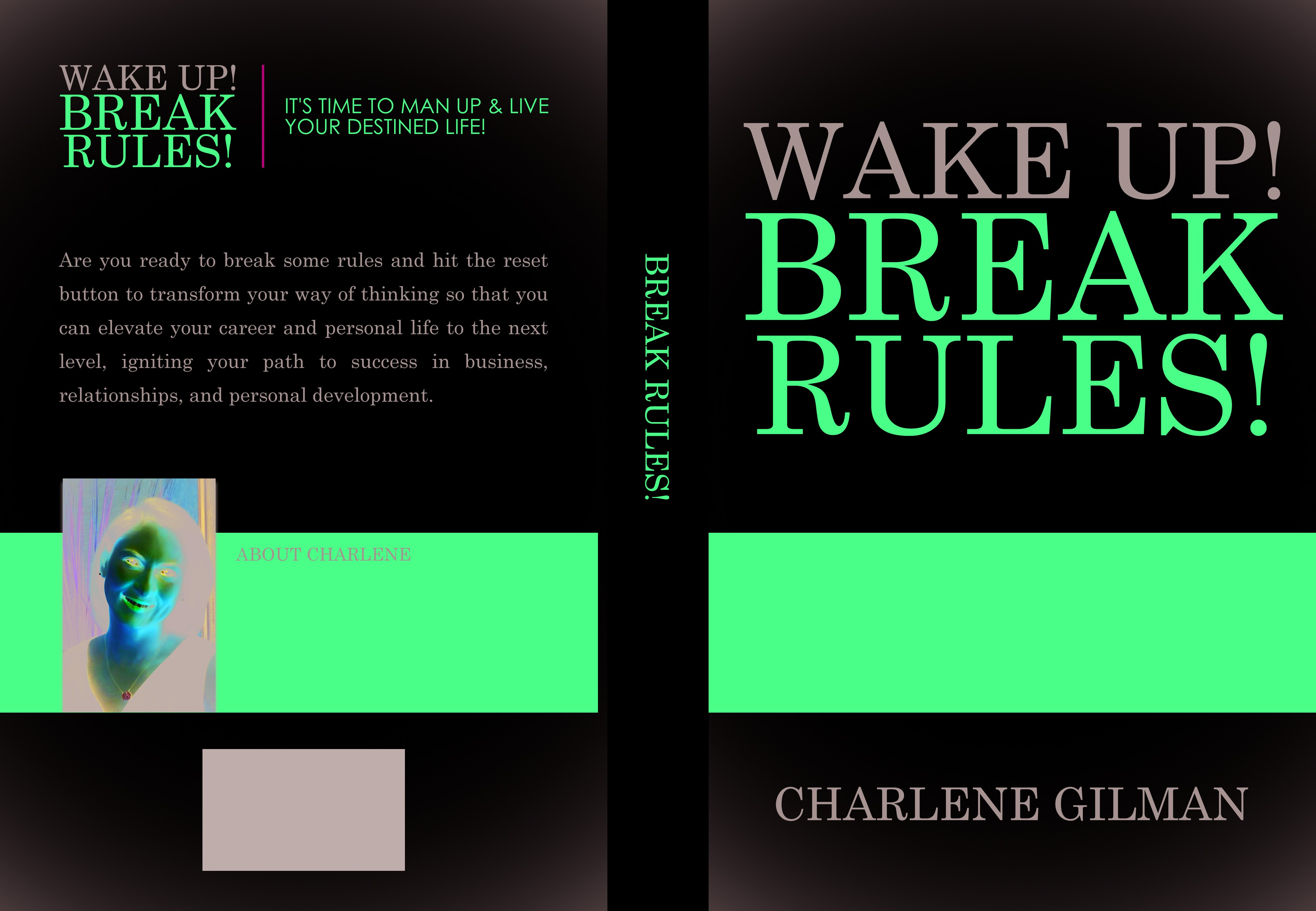 Create an attention grabbing Book Cover for WAKE UP! BREAK RULES!