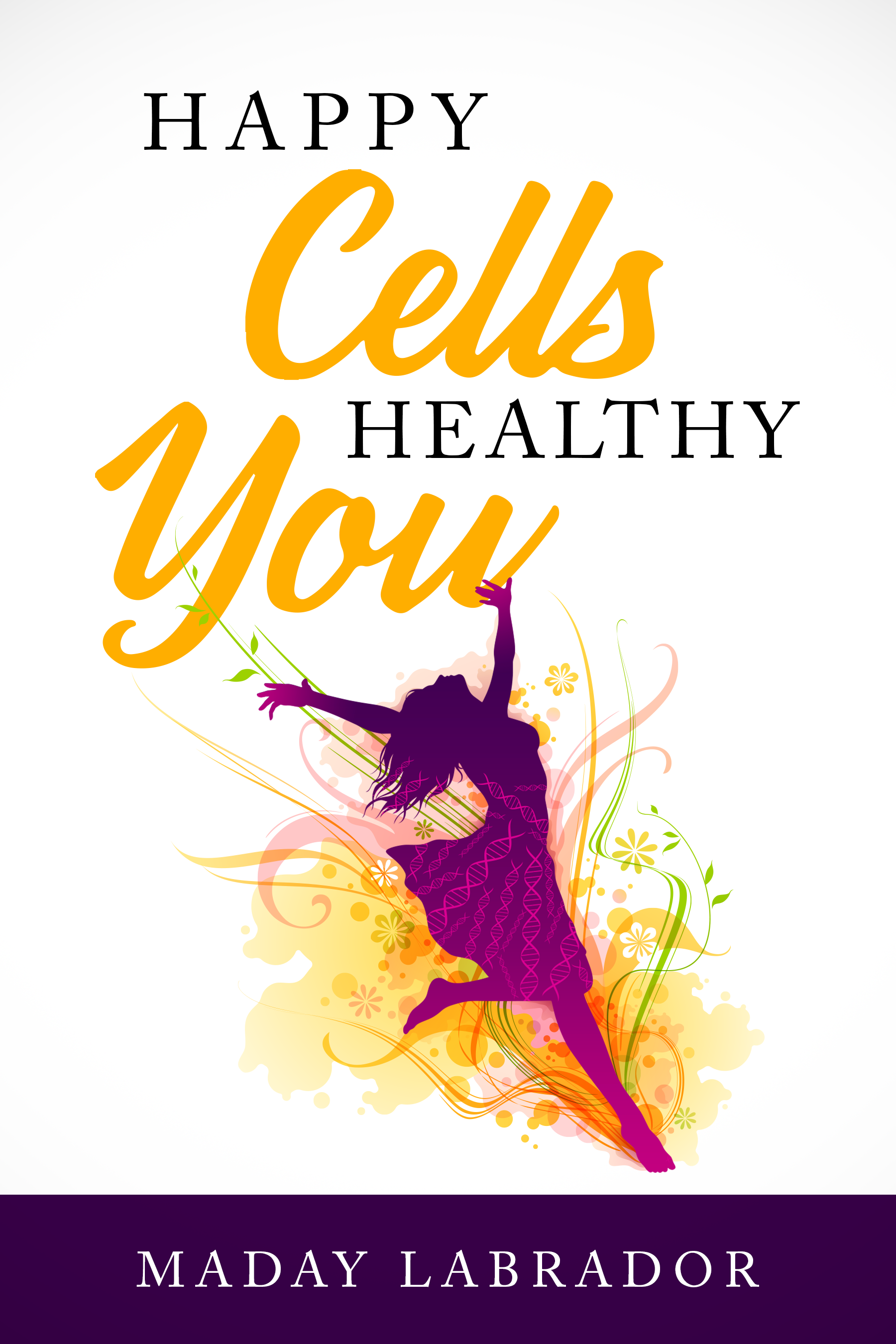 Design an attractive, happy Ebook cover for health & wellness book.