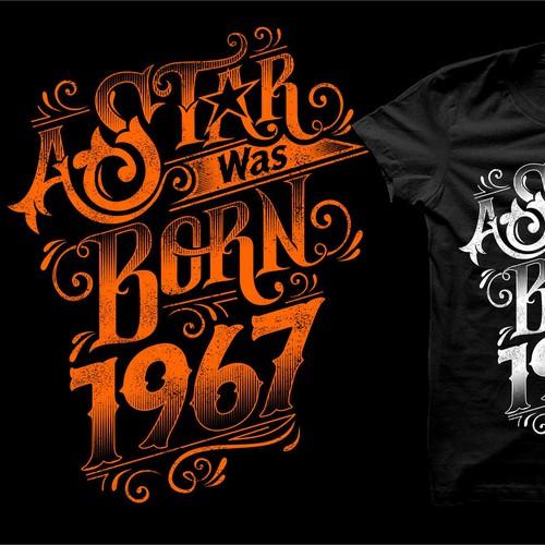 Create a Vintage retro A star was born 1967 Birthday Shirtdesign