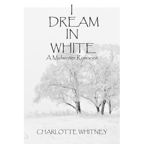 I DREAM IN WHITE   A Midwinter Romance